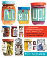 Canning, Pickling, Freezing, Drying. A Guide to Food Preservation